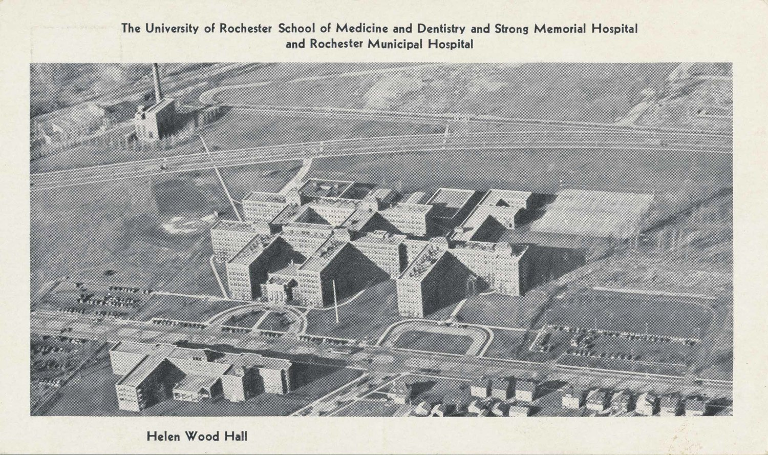 The University of Rochester School of Medicine and Dentistry and Strong Memorial Hospital and Rochester Municipal Hospital. Helen Wood Hall.