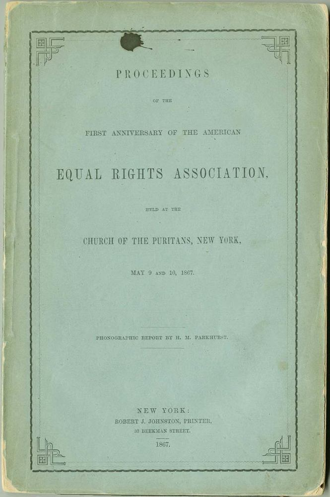 Proceedings of the first anniversary of the American Equal Rights Association<br />