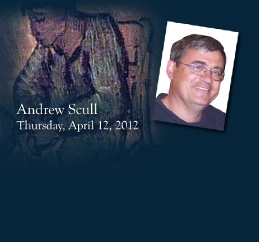 Andrew Scull: Neilly Series Lecture
