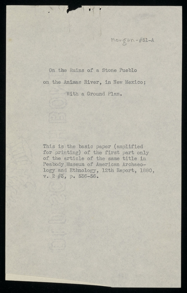 Morgan, Lewis Henry. On the ruins of a stone pueblo on the Animas River, in New Mexico, with a Ground Plan