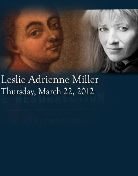 Leslie Adrienne Miller: Neilly Series Lecture