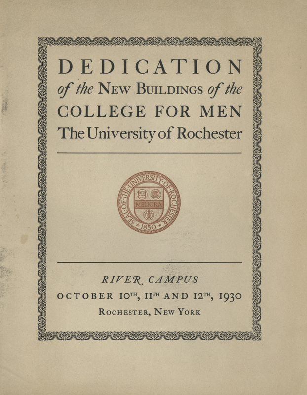 Dedication of the new buildings of the College for Men, the University of Rochester, River Campus, October 10th, 11th and 12th, 1930