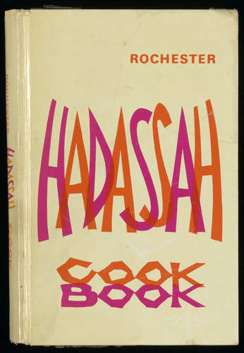 Rochester Hadassah cook book, Hadassah Rochester Chapter and Mrs. Axelrod A. Bernard (ed.), Great Lakes Press Corp, 1972